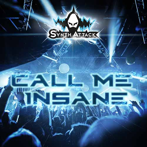 SYNTHATTACK - Call Me Insane (90s Tribute)